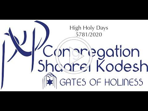 Higher and Higher - The High Holy Days with Congregation Shaarei Kodesh 2020/5781