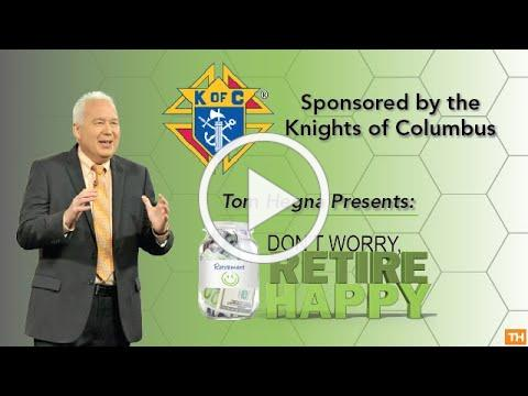 "The Knights of Columbus sponsoring Tom Hegna, presenting ""Don't Worry, Retire Happy!"""