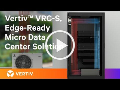 The Vertiv™ VRC-S Edge-Ready Micro Data Center System Europe, Middle East, and Africa