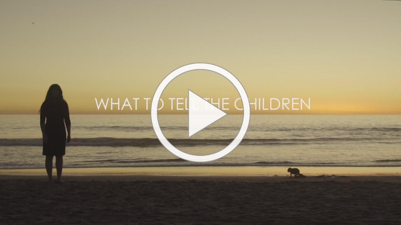 Rachel Kann: What to Tell The Children