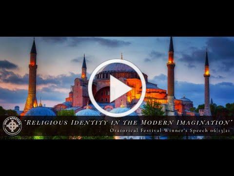 "Oratorical Speech 06|13: ""Religious Identity in the Modern Imagination"""