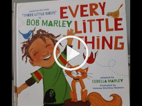 Every little thing / words by Bob Marley ; adapted by Cedella Marley ; read & performed by Mr Nedell