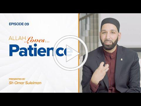 Allah Loves Patience   Episode 9   Ramadan 2019