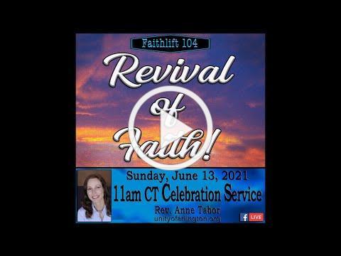 """06.13.2021 FaithLift 104: """"Revival of Faith!"""" by Rev. Anne Tabor"""