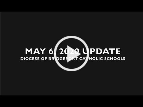 May 6, 2020 Update to Diocese of Bridgeport Catholic Schools