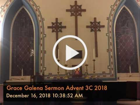 Grace Galena Sermon Advent 3C 2018