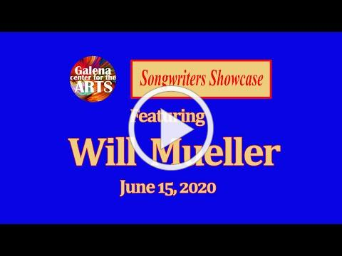 Will Mueller - Songwriters Showcase, June 15, 2020
