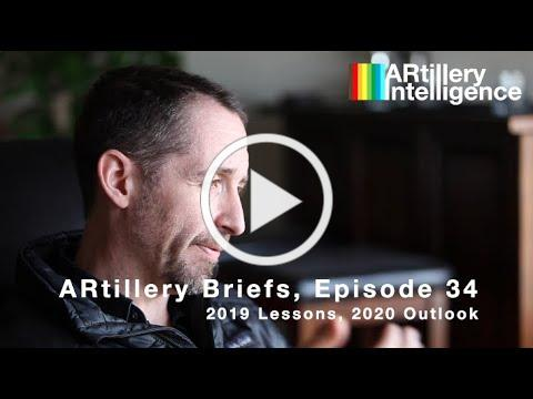 ARtillery Briefs, Episode 34: 2019 Lessons, 2020 Outlook