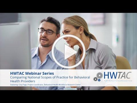 HWTAC Webinar 047 - Comparing National Scopes of Practice for Behavioral Health Providers