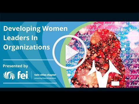 Developing Women Leaders In Organizations