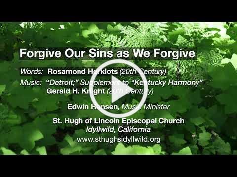 """Forgive our sins as we forgive"""