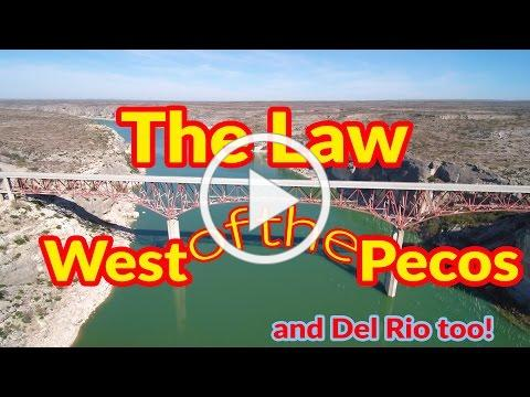 Full Time RV Living | Law West of the Pecos, Del Rio, TX | S2 EP007