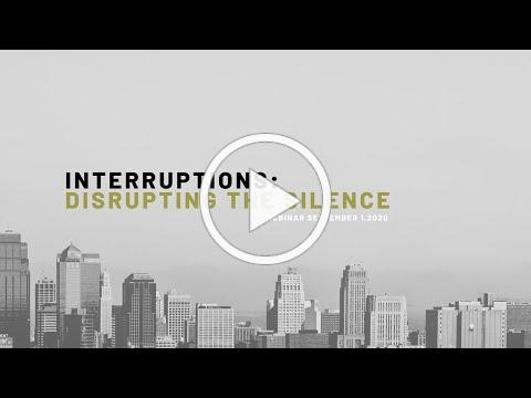 Interruptions: Disrupting the Silence Webinar