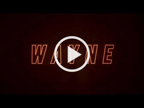 WAYNE Official Trailer
