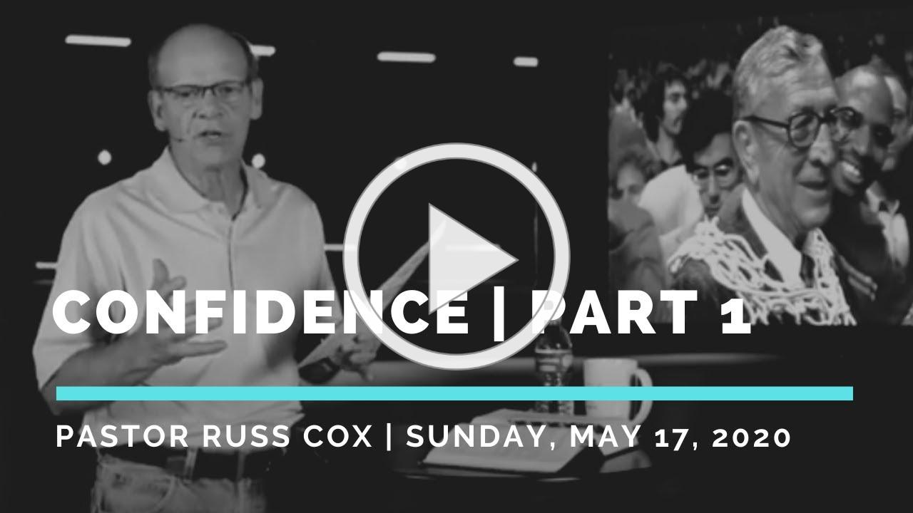 Confidence: Part 1 | Sunday, May 17, 2020 | Pastor Russ Cox | New Hope Eastlake