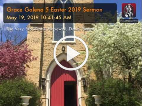 Grace Galena 5 Easter 2019 Sermon
