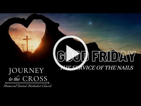 """Good Friday """"Service of the Nails"""" April 2nd, 2021, Memorial United Methodist Church"""