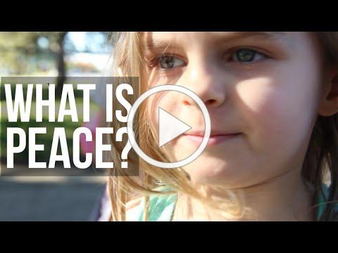 What Is Peace? Students Share Their Thoughts