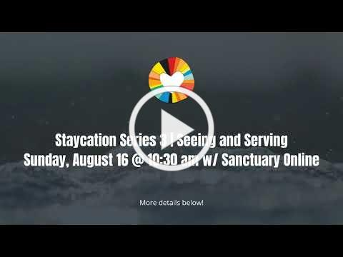 Worship Series: Staycation 3 | Seeing and Serving