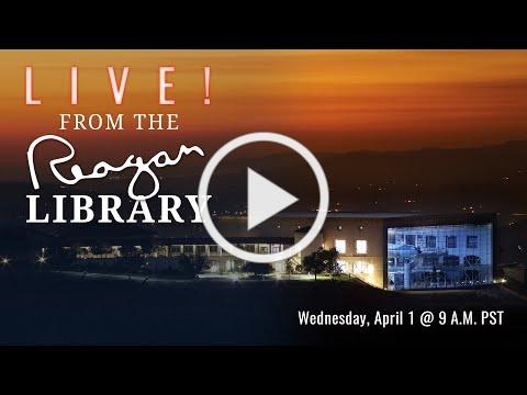 LIVE! From the Reagan Library - Virtual Tour 2020