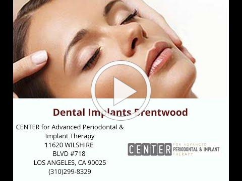 Dental Implants Brentwood : Center for Advanced Periodontal & Implant Therapy