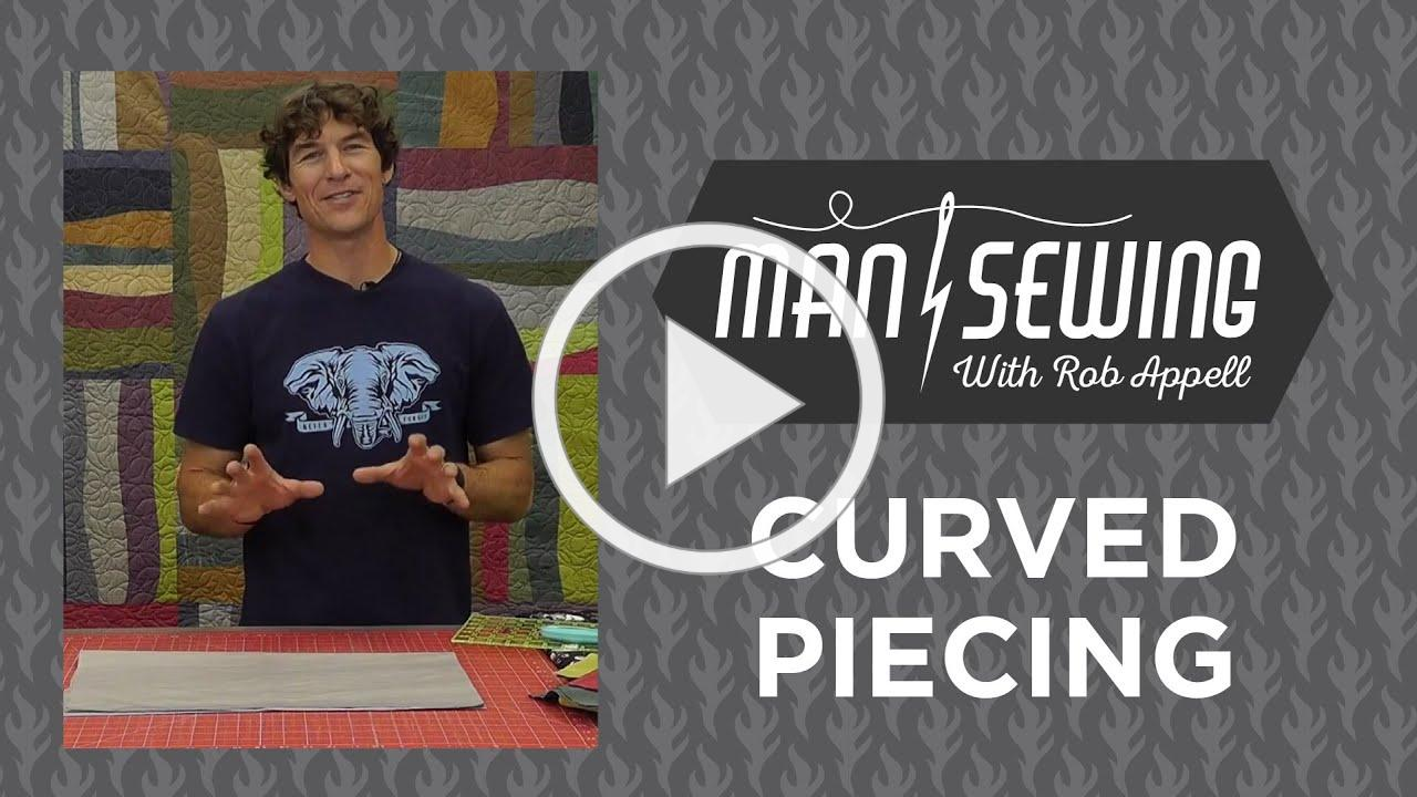 Quilts with Curves: Curved Piecing with Rob Appell of Man Sewing
