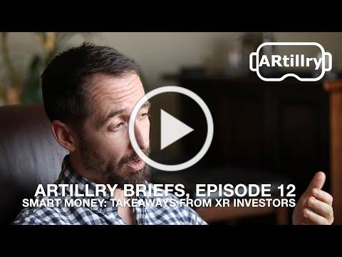 ARtillry Briefs, Episode 12: Insights from XR Investors