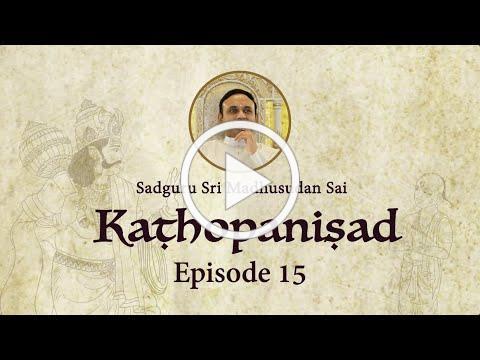 Kathopanishad - Episodio 15 - Tres tipos de tapas (austeridades) para alcanzar la autorrealización
