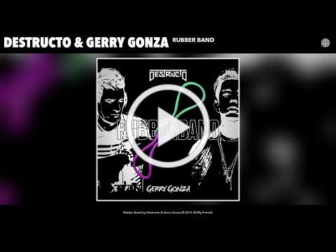 Destructo & Gerry Gonza - Rubber Band (Audio)