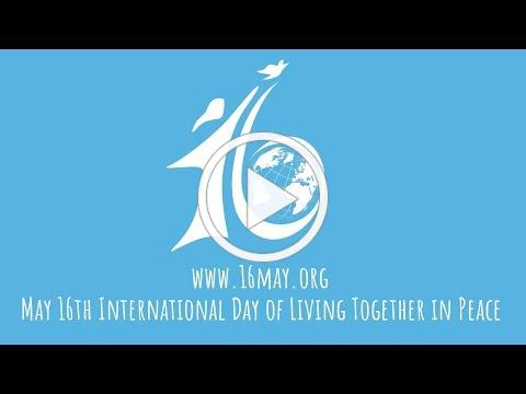 May 16th, International Day of Living Together in Peace