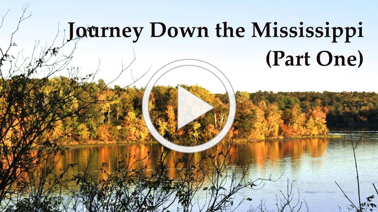Journey Down the Mississippi (Part One)