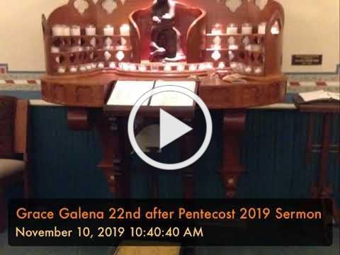 Grace Galena 22nd after Pentecost 2019 Sermon