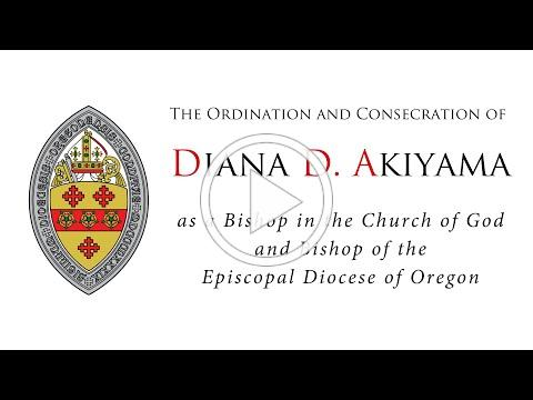 The Ordination and Consecration of the Eleventh Bishop of the Diocese of Oregon