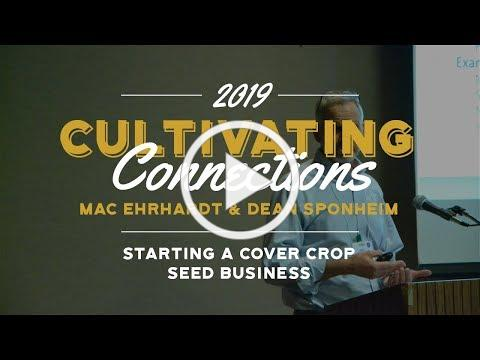 Mac Ehrhardt & Dean Sponheim - Starting a Cover Crop Seed Business - PFI Annual Conference 2019