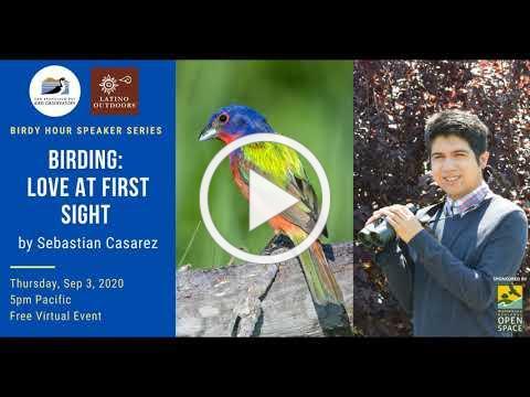 SFBBO & Latino Outdoors present: Birding - Love at First Sight by Sebastian Casarez