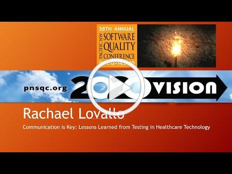 02 - Rachael Lovallo - Communication is Key: Lessons Learned from Testing in Healthcare Technology