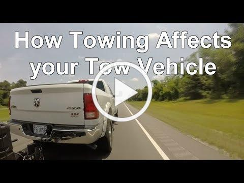 How Towing Affects your Tow Vehicle