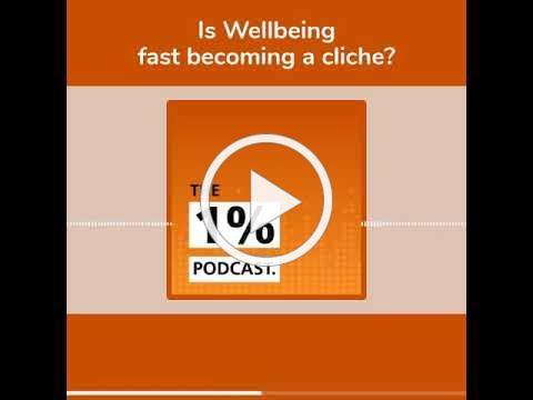 Is Wellbeing becoming a cliché?