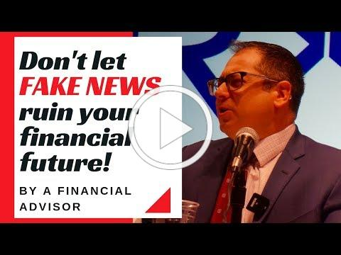 Don't let FAKE NEWS ruin your financial future!