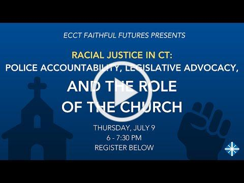 Racial Justice in CT: Police Accountability, Legislative Advocacy, and the Role of the Church