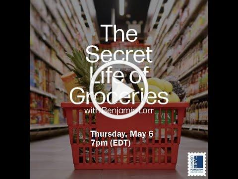 The Secret Life of Groceries (5/6/21)