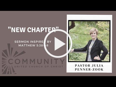 """Sermon July 18, 2021 - """"New Chapter"""""""