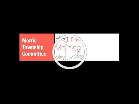 Morris Township Committee Meeting - 19 May 2021