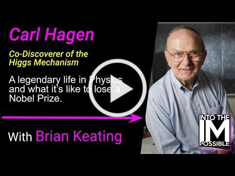 Carl Hagen: Spontaneous Symmetries, the Higgs Mechanism and the Nobel Prize