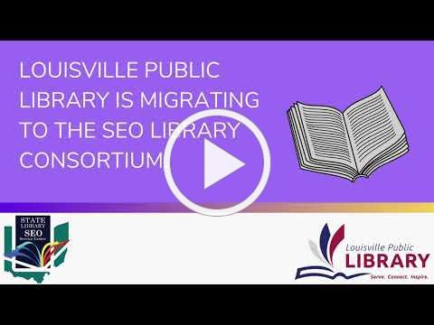 Louisville Public Library is migrating to the SEO Library consortium.