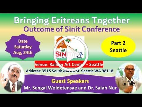 Part 2- Bringing Eritreans Together & Outcome of Sinit Conference Seattle Aug 24th, 2019