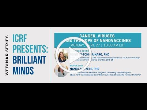 """Cancer, Viruses and the Hope of Nanovaccines"" (ICRF Presents: Brilliant Minds Webinar Series)"