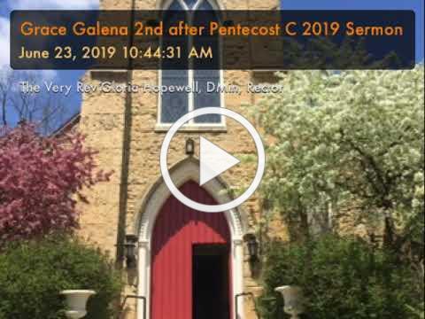 Grace Galena 2nd after Pentecost C 2019 Sermon