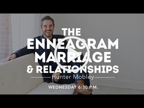 """Enneagram, Marriage, & Relationships"" part 2 - Hunter Mobley - Oct. 6"