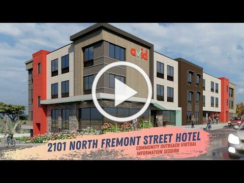 Virtual Town Hall on 2101 North Fremont St. Hotel Development Project // March 8, 2021